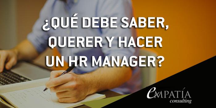 ¿Qué debe saber, querer y hacer un HR Manager?
