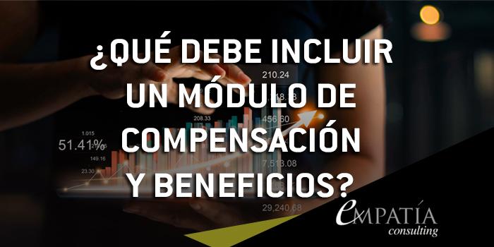 ¿Qué debe incluir un módulo de compensación y beneficios?